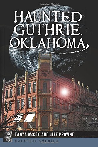 Haunted Guthrie, Oklahoma (Haunted America)