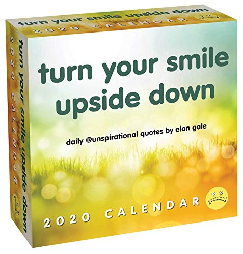 Unspirational 2020 Day-to-Day Calendar: turn your smile upside down