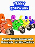 Funny Colorful Lesson with Motorcycle for Kids Toddlers
