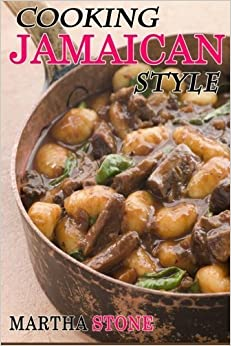 Book Cooking Jamaican Style: 25 Slow Cooker to Table Delicious Recipes by Martha Stone (2013-12-11)