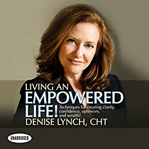 Living an Empowered Life Audiobook