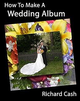 How To Make A Wedding Album Designing Your Own Wedding Album Like
