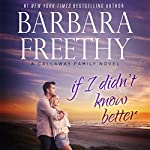 If I Didn't Know Better: The Callaways, Book 9 | Barbara Freethy