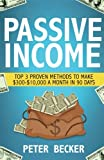 Passive Income: 3 Proven Methods to make $300-$10,000 a month in 90 days