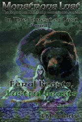 Monstrous Lust: Feral Beasts, Lustful Beasts (In the Forest of Lust Book 4)