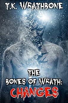 The Bones of Wrath: Changes (English Edition) por [Wrathbone, T.K.]