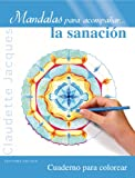 Mandalas para Acompanar... la Sanacion, Claudette Jacques, 8497779916