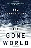 """""""The Gone World"""" av Tom Sweterlitsch"""
