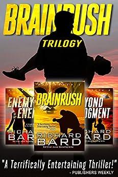 The Brainrush Trilogy: Box Set by [Bard, Richard]