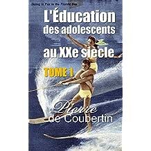 L'Éducation des adolescents au XXe siècle - Éducation Physique : La Gymnastique utilitaire  - Volume I (French Edition)
