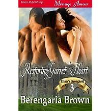 Restoring Garnet's Heart [Elinor's Stronghold 3] (Siren Publishing Menage Amour)