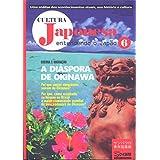 Cultura Japonesa Vol.6 -Guerra e Migração A Diáspora de Okinawa-