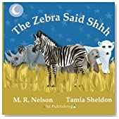 The Zebra Said Shhh