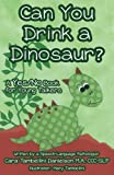 img - for Can You Drink a Dinosaur?: A Yes/No Book for Young Talkers book / textbook / text book