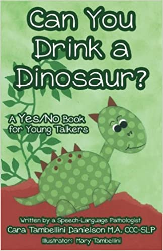 Can You Drink A Dinosaur A Yesno Book For Young Talkers Cara