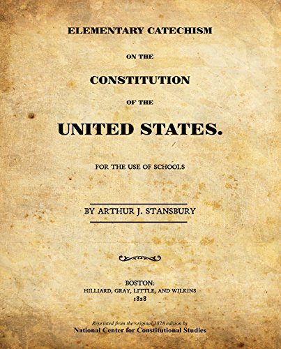 Elementary Catechism on the Constitution of the United States (from original 1828 edition)