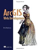 ArcGIS Web Development Front Cover