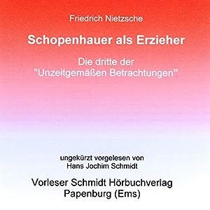 Schopenhauer als Erzieher Hörbuch