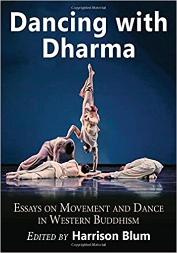 com dancing dharma essays on movement and dance in  dancing dharma essays on movement and dance in western buddhism