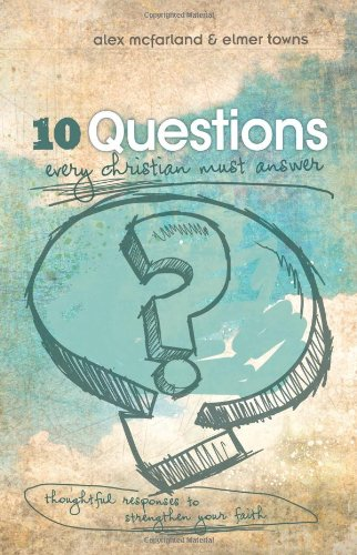 10-Questions-Every-Christian-Must-Answer-Thoughtful-Responses-to-Strengthen-Your-Faith