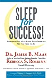 Sleep for Success!, James B. Maas and Rebecca S. Robbins, 1452037752