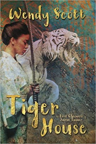 Book Tiger House: The First Chronicle of Jairus Tanner: Volume 1 (The Chronicles of Jairus Tanner)