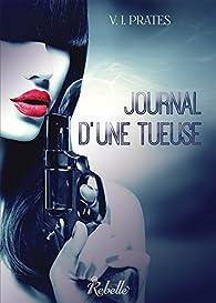 Journal d'une tueuse par V. I. Prates