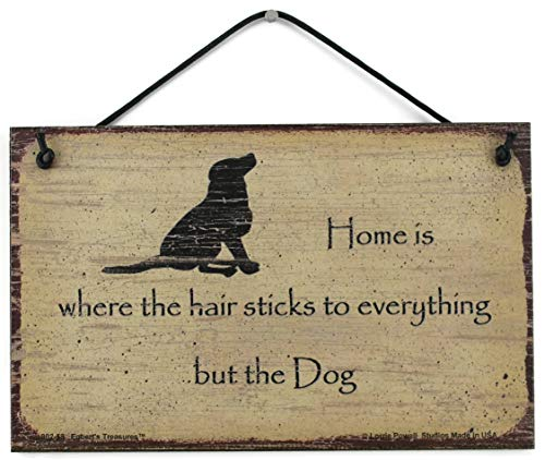 Egbert's Treasures 5x8 Vintage Style Sign (with Dog Silhouette) Saying, Home is where the hair sticks to everything but the Dog. Decorative Fun Universal Household Signs from