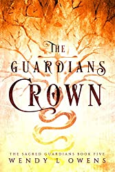 The Guardians Crown (The Sacred Guardians Book 5)