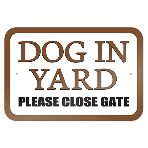 Fence Sign - Dog in Yard Please Close Gate Brown 9