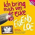 Ich bring mich um die Ecke Hörbuch von Erlend Loe Gesprochen von: Anna Carlson, Erlend Loe