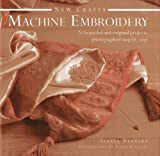 img - for New Crafts: Machine Embroidery: 25 Beautiful And Original Projects Photographed Step By Step book / textbook / text book
