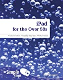 IPad for the Over 50s in Simple Steps by Marc Campbell (14-Dec-2012) Paperback