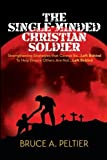 img - for The Single-Minded Christian Soldier: Strengthening Strategies that Cannot Be Left Behind To Help Ensure Others Are Not Left Behind book / textbook / text book