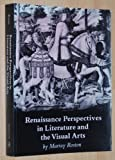 Renaissance Perspectives in Literature and the Visual Arts, Murray Roston, 0691014868