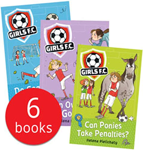(Girls FC Collection 6 Football Books Set (Do Goalkeepers Wear Tiaras?, Can Ponies Take Penalties?, Are All Brothers Foul?, Is An Own Goal Bad?, Who Ate All the Pies?, Waht's Ukrainian for Fottball)