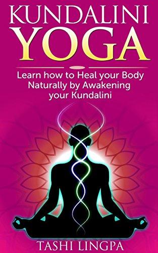 Kundalini yoga how to heal your body naturally by awakening your kundalini yoga how to heal your body naturally by awakening your kundalini kundalini yoga fandeluxe Choice Image