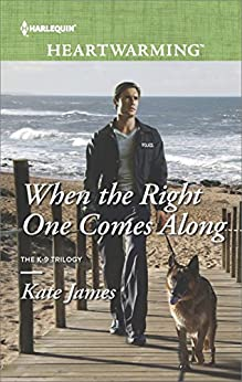 When the Right One Comes Along (San Diego K-9 Unit Book 1) by [James, Kate]