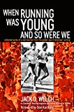 When Running Was Young and So Were We