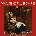 Ways of Escape | J. D. Beresford