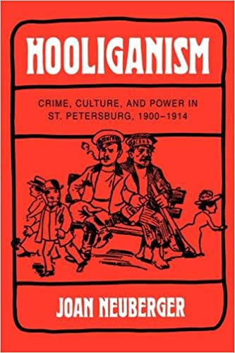 Petersburg 1900-1914 Culture Hooliganism: Crime and Power in St