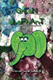 Green Elephant - a You Can Write Activity Book, David Fields, 1477628304