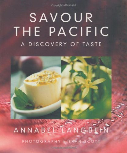Savour the Pacific: A Discovery of Taste by Annabel Langbein