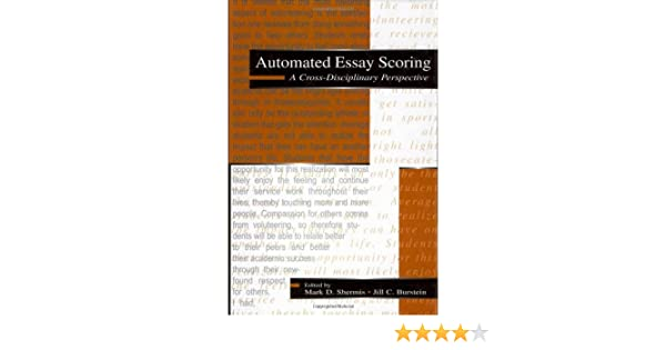 automated essay scoring by maximizing human-machine agreement Hewlett is appealing to data scientists and machine learning specialists to help   compare the efficacy and cost of automated scoring to that of human graders.