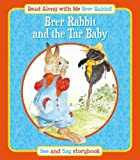 Brer Rabbit and the Tar Baby & Brer Fox and Mrs Goose: See & Say Storybook (Rebus Style) (Read Along with Me Brer Rabbit)