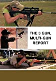 The 3 Gun, Multi-gun Report, James R. Morris, 1456757997