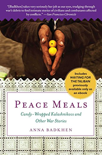 Peace Meals: Candy-Wrapped Kalashnikovs and Other War Stories (INCLUDES WAITING FOR THE TALIBAN, PREVIOUSLY AVAILABLE ONLY AS AN EBOOK)