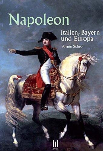 Napoleon: Italien, Bayern und Europa