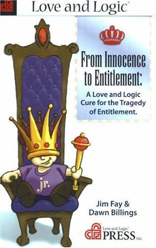 From Innocence to Entitlement: A Love and Logic Cure for the Tragedy of Entitlement