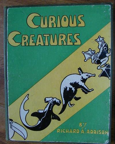 Curious Creatures, Richard A. Addison